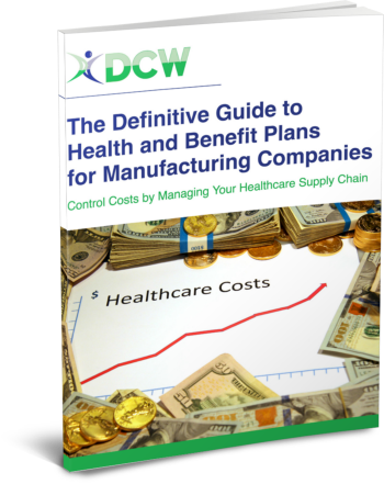 The Definitive Guide to Health and Benefits Plans for Manufacturing Companies by DCW Group