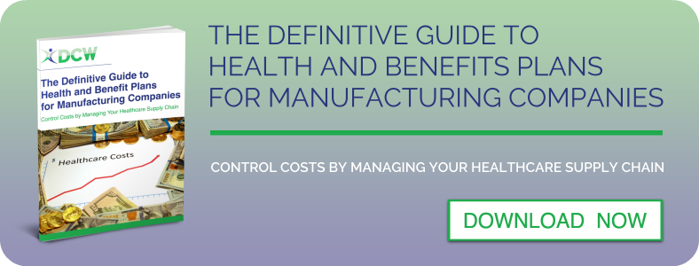 The Definitive Guide to Health and Benefits Plan for Manufacturing Companies: Control Costs by Managing the Healthcare Supply Chain